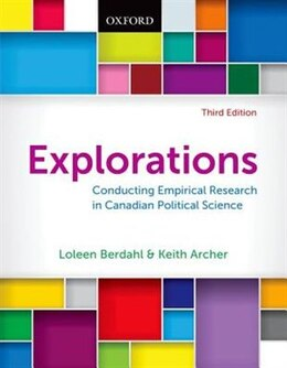 Book Explorations: Conducting Empirical Research in Canadian Political Science by Loleen Berdahl