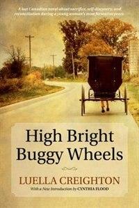Book High Bright Buggy Wheels by Luella Creighton