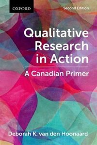 Book Qualitative Research in Action: A Canadian Primer by Deborah K. van den Hoonaard