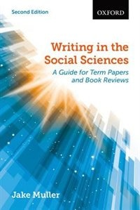 Book Writing in the Social Sciences: A Guide for Term Papers and Book Reviews by Jake Muller