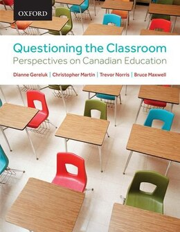 Book Questioning the Classroom: Perspectives on Canadian Education by Dianne Gereluk