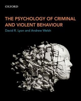 Book The Psychology of Criminal and Violent Behaviour by David R. Lyon