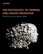 The Psychology of Criminal and Violent Behaviour