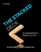 The Stacked Deck: An Introduction to Social Inequality