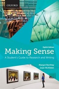 Book Making Sense: A Students Guide to Research and Writing by Margot Northey