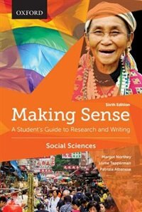 Book Making Sense in the Social Sciences: A Students Guide to Research and Writing by Margot Northey