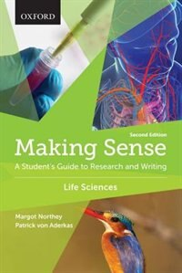 Book Making Sense in the Life Sciences: A Students Guide to Writing and Research by Margot Northey