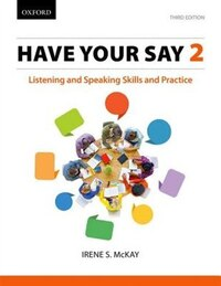 Have Your Say 2: Listening and Speaking Skills and Practice
