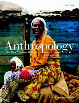 Book Anthropology: What Does it Mean to Be Human? Canadian Edition by Robert H. Lavenda