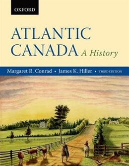 Book Atlantic Canada: A History by Margaret R. Conrad