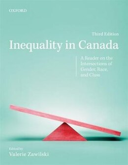 Book Inequality in Canada: A Reader on the Intersections of Gender, Race, and Class by Valerie Zawilski