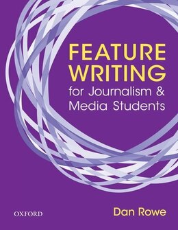 Book Feature Writing for Journalism and Media Students by Dan Rowe