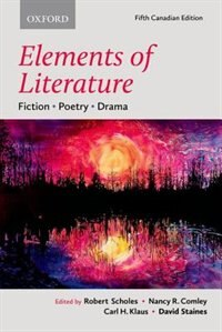 Book Elements of Literature: Fiction, Poetry, Drama, Canadian Edition by Robert Scholes