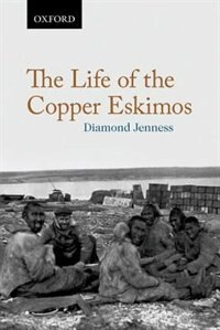 Book The Life of the Copper Eskimos by Barnett Richling