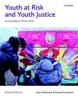 Book Youth at Risk and Youth Justice: A Canadian Overview by John Winterdyk