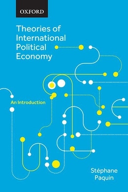 Book Theories of International Political Economy: An Introduction by STEPHANE PAQUIN
