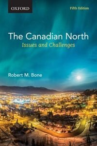 Book The Canadian North: Issues and Challenges by Robert M. Bone