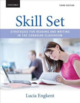 Book Skill Set: Strategies for Reading and Writing in the Canadian Classroom by Lucia Engkent