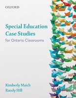 Special Education Case Studies: for Ontario Classrooms