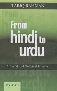 Book From Hindi to Urdu: A Social and Political History From Hindi to Urdu: A Social and Political… by Tariq Rahman