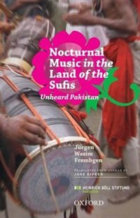Book Nocturnal Music in the Land of the Sufis: The Unheard Pakistan by Jurgen Wasim Frembgen