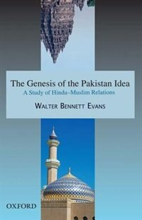 Book The Genesis of the Pakistan Idea: A Study of Hindu-Muslim Relations by Walter Bennett Evans