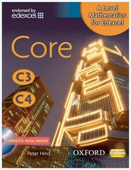 Book A Level Mathematics for Edexcel: Core C3/C4 by Oxford