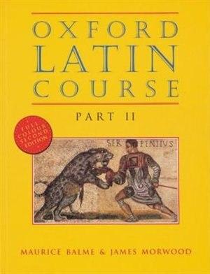 Oxford Latin Course: Part II Student's Book de Maurice Balme
