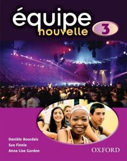 Book equipe Nouvelle: Part 3 Students Book by Daniele Bourdais