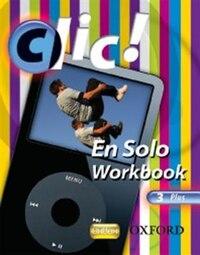Clic!: 3 En Solo Workbook Pack Plus