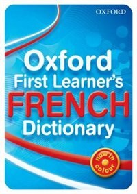 Book Oxford First Learners French Dictionary 2010 Edition by Oxford