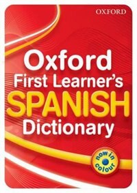 Book Oxford First Learners Spanish Dictionary 2010 Edition: New Edition by Oxford