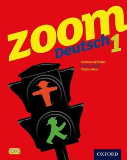 Book Zoom Deutsch: Level 1 Student Book by Corinna Schicker