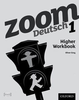 Book Zoom Deutsch: Level 1 Higher Workbook by Oliver Gray