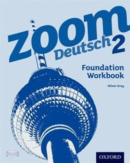 Book Zoom Deutsch: Level 2 Foundation Workbook by Oliver Gray