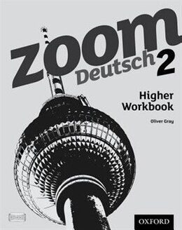 Book Zoom Deutsch: Level 2 Higher Workbook by Oliver Gray
