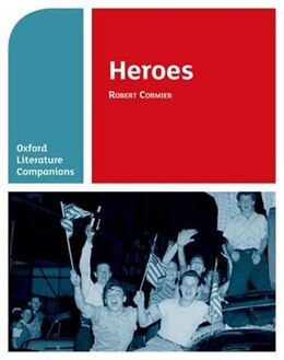 Book Oxford Literature Companions: Heroes by Robert Cormier