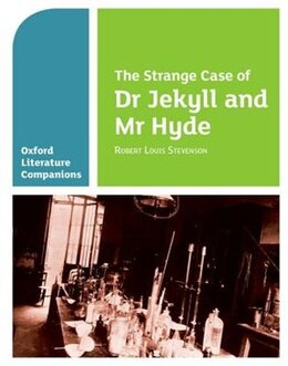 Book Oxford Literature Companions: The Strange Case of Dr Jekyll and Mr Hyde by Robert Louis Stevenson