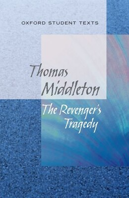 Book Oxford Student Texts: The Revengers Tragedy by Thomas Middleton