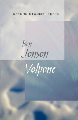 Book Oxford Student Texts: Volpone by Ben Jonson