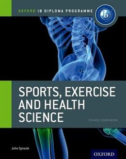 Book IB Sports, Exercise and Health Science by John Sproule