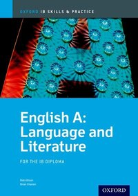 IB English Language and Literature: Skills and Practice