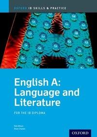 IB English Language and Literature: Skills and Practice