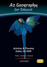 A2 Geography for Edexcel Activities and Planning OxBox CD-ROM