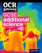 OCR Gateway GCSE Additional Science Student Book