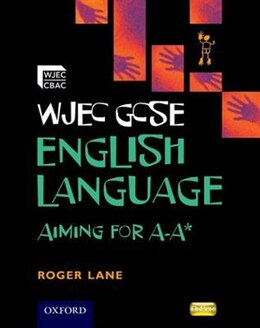 Book WJEC GCSE English Language Aiming for A-A* by Roger Lane