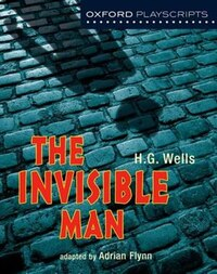 New Oxford Playscripts: The Invisible Man