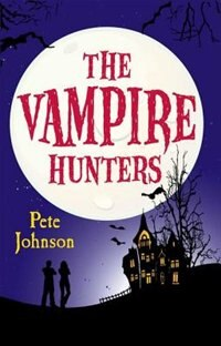 Book Rollercoasters: Vampire Hunters Reader by Pete Johnson