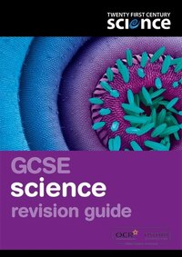 Twenty First Century Science: GCSE Science Revision Guide