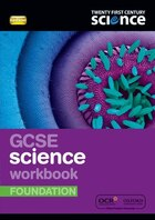 Twenty First Century Science: GCSE Science Foundation Workbook